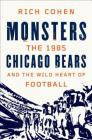 Monsters: The 1985 Chicago Bears and the Wild Heart of Football Cover Image