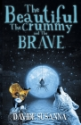 The Beautiful, The Crummy and The Brave Cover Image