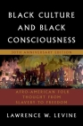 Black Culture and Black Consciousness: Afro-American Folk Thought from Slavery to Freedom Cover Image