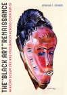 The Black Art Renaissance: African Sculpture and Modernism across Continents Cover Image