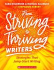 From Striving to Thriving Writers: Strategies That Jump-Start Writing Cover Image