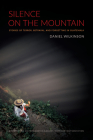 Silence on the Mountain: Stories of Terror, Betrayal, and Forgetting in Guatemala (American Encounters/Global Interactions) Cover Image