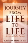 Journey from Life to Life: Achieving Higher Purpose Cover Image