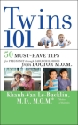 Twins 101: 50 Must-Have Tips for Pregnancy Through Early Childhood from Doctor M.O.M. Cover Image