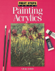 Painting Acrylics (First Steps) Cover Image