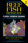 Reef Fish Behavior - Florida Caribbean Bahamas - 2nd Edition Cover Image