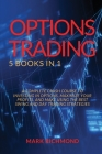 Options Trading 2021: 5 BOOKS IN 1 - A Complete Crash Course to investing in Options, maximize your profits and make using the best swing an Cover Image