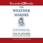 The Weather Makers: How Man Is Changing the Climate and What It Means for Life on Earth Cover Image