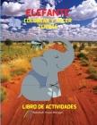 Elefante Colorear y hacer tijeras Libro de actividades: Un divertido libro de trabajo para colorear, recortar y pegar para niños - Hermosa colección d Cover Image