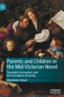 Parents and Children in the Mid-Victorian Novel: Traumatic Encounters and the Formation of Family Cover Image
