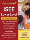 ISEE Lower Level Test Prep 2020 and 2021: Lower Level Math, Reading Comprehension, and Vocabulary for the Independent School Entrance Exam [4th Editio Cover Image