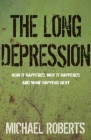 The Long Depression: Marxism and the Global Crisis of Capitalism Cover Image