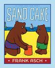 Sand Cake (A Frank Asch Bear Book) Cover Image