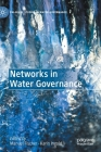 Networks in Water Governance (Palgrave Studies in Water Governance: Policy and Practice) Cover Image