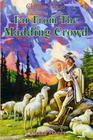 Far from the Madding Crowd: Revised Edition of Original Version Cover Image