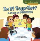 In It Together: A Story of Fairness (Cloverleaf Books (TM) -- Stories with Character) Cover Image