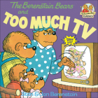The Berenstain Bears and Too Much TV (Berenstain Bears (8x8)) Cover Image