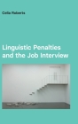 Linguistic Penalties and the Job Interview (Studies in Communication in Organisations and Professions) Cover Image