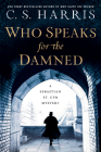 Who Speaks for the Damned (Sebastian St. Cyr Mystery #15) Cover Image