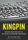 Kingpin: How One Hacker Took Over the Billion-Dollar Cybercrime Underground Cover Image