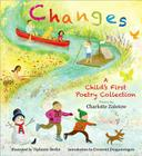 Changes: A Child's First Poetry Collection: A Child's First Poetry Collection Cover Image