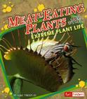 Meat-Eating Plants: And Other Extreme Plant Life Cover Image