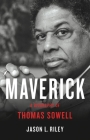 Maverick: A Biography of Thomas Sowell Cover Image