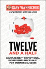 Twelve and a Half: Leveraging the Emotional Ingredients Necessary for Business Success Cover Image