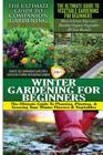 The Ultimate Guide to Companion Gardening for Beginners & The Ultimate Guide to Vegetable Gardening for Beginners & Winter Gardening for Beginners Cover Image