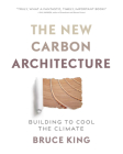 New Carbon Architecture: Building to Cool the Planet Cover Image