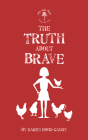 The Truth about Brave: The Wild Place Adventure Series Cover Image