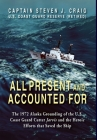 All Present and Accounted For: The 1972 Alaska Grounding of the U.S. Coast Guard Cutter Jarvis and the Heroic Efforts that Saved the Ship Cover Image
