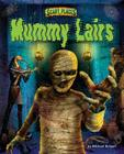 Mummy Lairs (Scary Places) Cover Image
