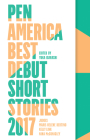 Pen America Best Debut Short Stories 2017 Cover Image