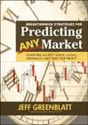 Breakthrough Strategies for Predicting Any Market: Charting Elliott Wave, Lucas, Fibonacci and Time for Profit (Wiley Trading #53) Cover Image