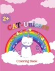 CAT-Unicorn Coloring Book: Cat Unicorn Coloring Pages For Kids, Funny And New Magical Illustrations. Cover Image