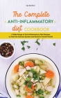 The Complete Anti-Inflammatory Diet Cookbook: A Wide Range of Anti-Inflammatory Diet Recipes to Heal the Immune System and Restore Overall Health Cover Image