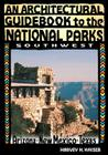 An Architectural Guidebook to the National Parks: Southwest: Southwest Cover Image