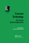 Concrete Technology: New Trends, Industrial Applications: Proceedings of the International Rilem Workshop Cover Image