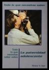 Todo Lo Que Necesitas Saber Sobre Paternidad Adolescente = Everything You Need to Know about Teen Fatherhood Cover Image
