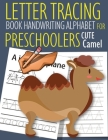 Letter Tracing Book Handwriting Alphabet for Preschoolers Cute Camel: Letter Tracing Book -Practice for Kids - Ages 3+ - Alphabet Writing Practice - H Cover Image