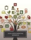 Social Media Marketing Workbook: Social Media Content Planning and Concepts. Social Media Analysis workbook, social media marketing workbook help you Cover Image