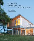 Martha's Vineyard: New Island Homes Cover Image