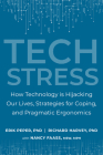 Tech Stress: How Technology is Hijacking Our Lives, Strategies for Coping, and Pragmatic Ergonomics Cover Image