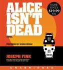 Alice Isn't Dead Low Price CD: A Novel Cover Image