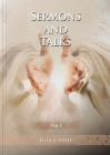 Sermons and Talks Volume 1: (Steps to Christ by sermons, country living advantages, The Church condition in the last days, letters to young lovers Cover Image