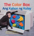 The Color Box / Ang Kahon Ng Kulay: Babl Children's Books in Tagalog and English Cover Image