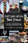 Portland, Oregon Food Crawls: Touring the Neighborhoods One Bite and Libation at a Time Cover Image