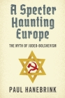A Specter Haunting Europe: The Myth of Judeo-Bolshevism Cover Image