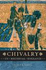 Chivalry in Medieval England Cover Image
